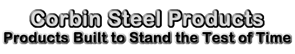 Corbin Steel Products - Products Built to Stand the Test of Time